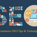 E-Commerce SEO – Tips and Techniques for Traffic Generation