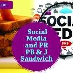 Social Media and PR – Like PB&J Sandwich