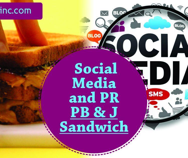 Social Media and PR - PB&J Sandwich