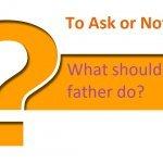 Shall I ask or shall I not?