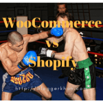 WooCommerce or Shopify – Which one is better