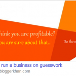 Are you sure you are profitable? Really Sure?