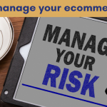 Manage Your Risk: Ecommerce Case Studies / Success / Examples